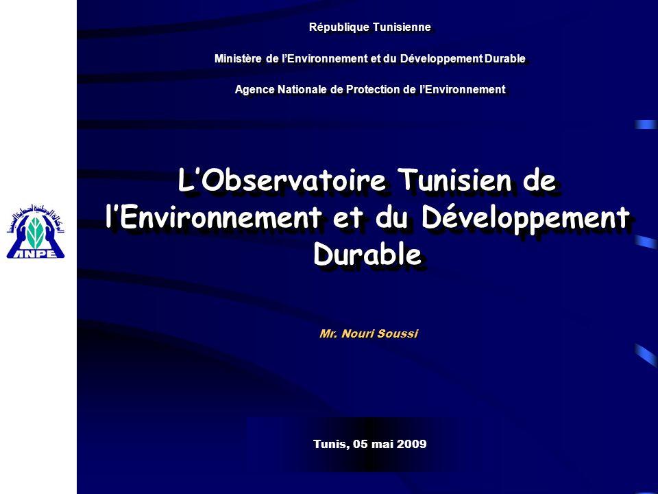 2 Observatoire Tunisien de l Environnement et du D é veloppement Durable (OTED) LOTED créé depuis 1995 et institué en 2000 au sein de lAgence Nationale de Protection de lEnvironnement (ANPE).