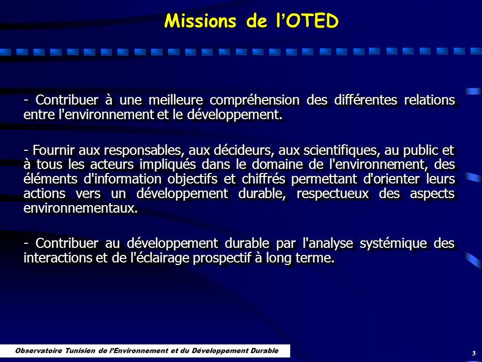 3 - Contribuer à une meilleure compréhension des différentes relations entre l'environnement et le développement. - Fournir aux responsables, aux déci