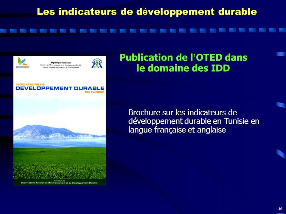 30 Brochure sur les indicateurs de développement durable en Tunisie en langue française et anglaise Les indicateurs de d é veloppement durable Publica