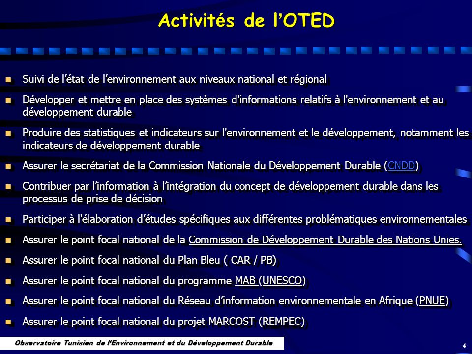 4 n Suivi de létat de lenvironnement aux niveaux national et régional n Développer et mettre en place des systèmes d'informations relatifs à l'environ