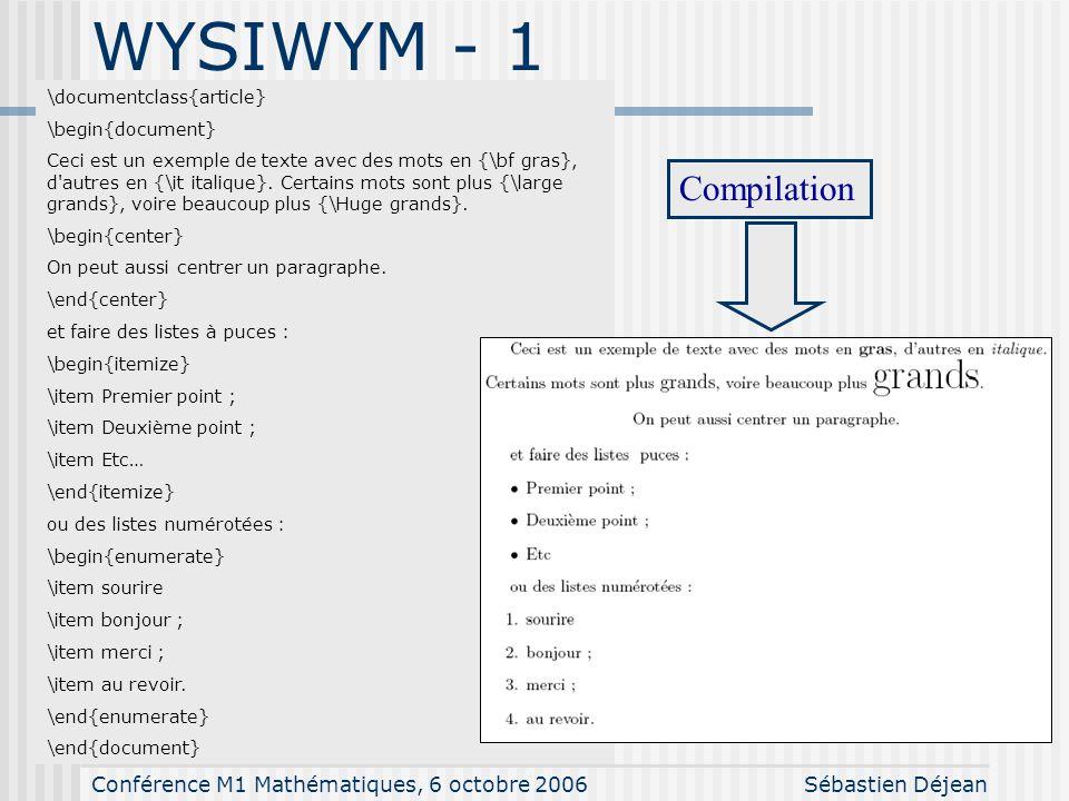 Conférence M1 Mathématiques, 6 octobre 2006Sébastien Déjean WYSIWYG - 1