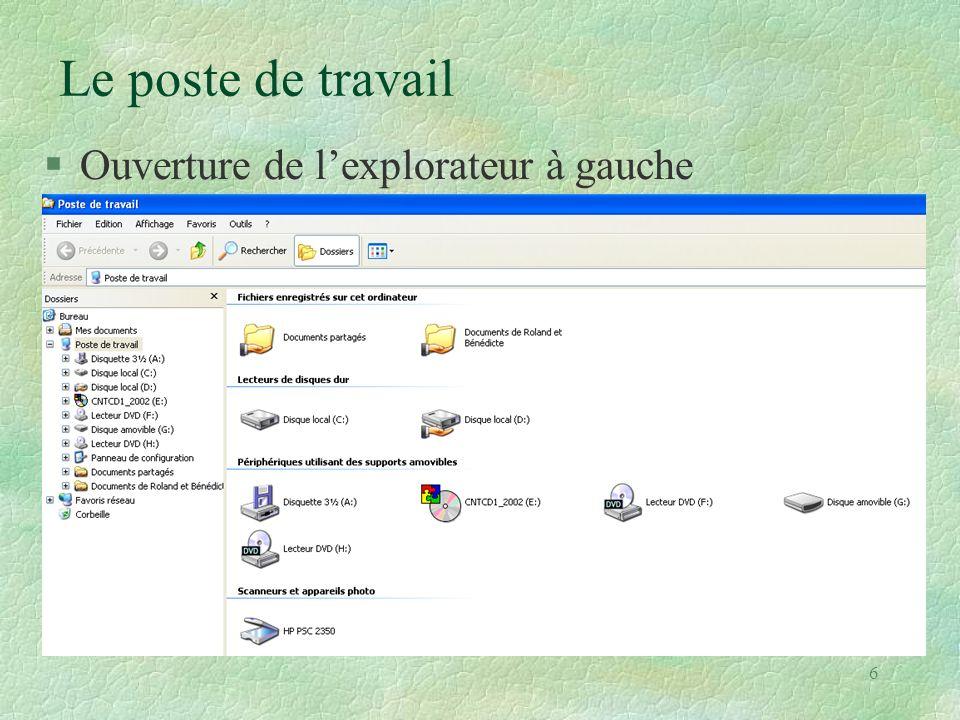 7 Le poste de travail Différents affichages Exemple : §Onglet « Affichage » §« Réorganiser les icônes par » §« Type » ou… §« Afficher par groupe »