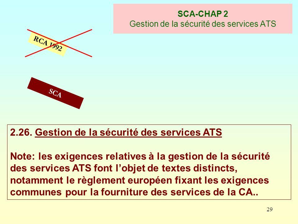 29 SCA-CHAP 2 Gestion de la sécurité des services ATS RCA 1992 2.26. Gestion de la sécurité des services ATS Note: les exigences relatives à la gestio