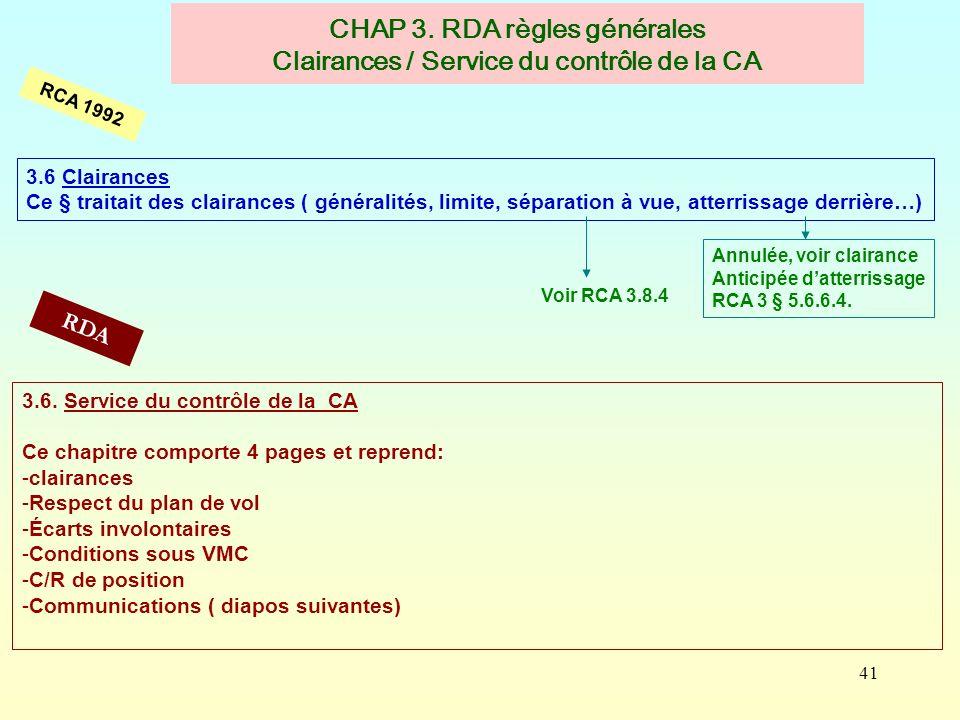 41 CHAP 3. RDA règles générales Clairances / Service du contrôle de la CA RCA 1992 RDA 3.6. Service du contrôle de la CA Ce chapitre comporte 4 pages