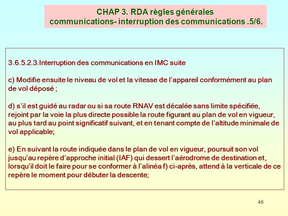 46 CHAP 3. RDA règles générales communications- interruption des communications.5/6. 3.6.5.2.3.Interruption des communications en IMC suite c) Modifie