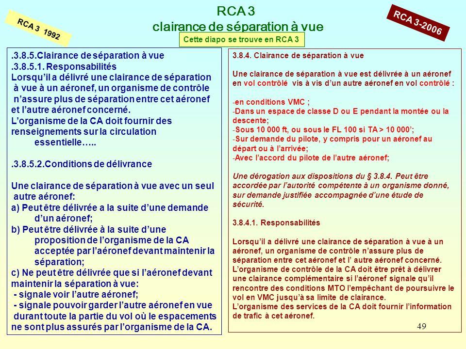 49 RCA 3 clairance de séparation à vue RCA 3 1992.3.8.5.Clairance de séparation à vue.3.8.5.1. Responsabilités Lorsquil a délivré une clairance de sép
