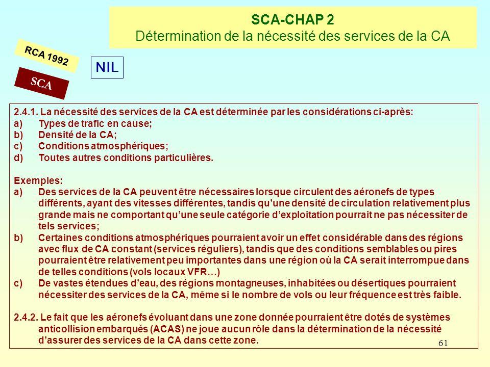 61 SCA-CHAP 2 Détermination de la nécessité des services de la CA RCA 1992 2.4.1. La nécessité des services de la CA est déterminée par les considérat