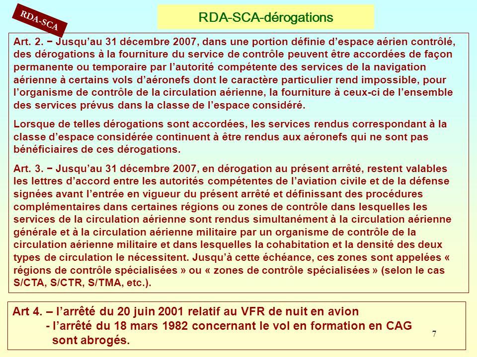 7 RDA-SCA-dérogations Art. 2. Jusquau 31 décembre 2007, dans une portion définie despace aérien contrôlé, des dérogations à la fourniture du service d