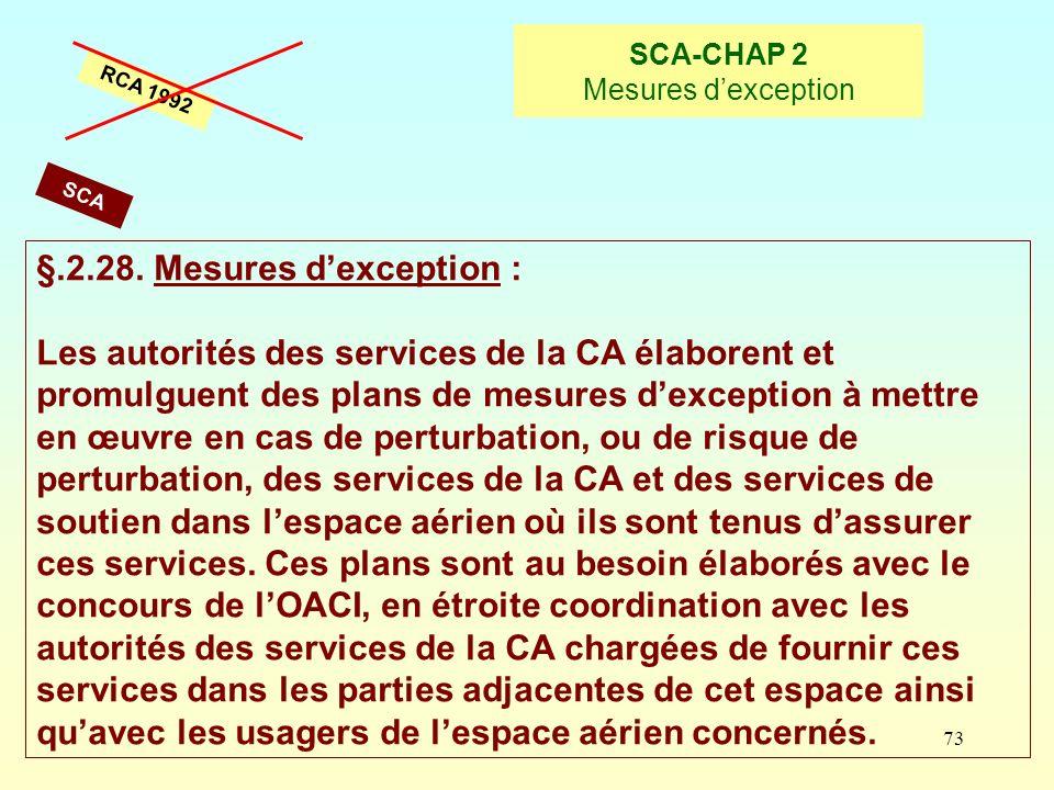73 SCA-CHAP 2 Mesures dexception RCA 1992 §.2.28. Mesures dexception : Les autorités des services de la CA élaborent et promulguent des plans de mesur
