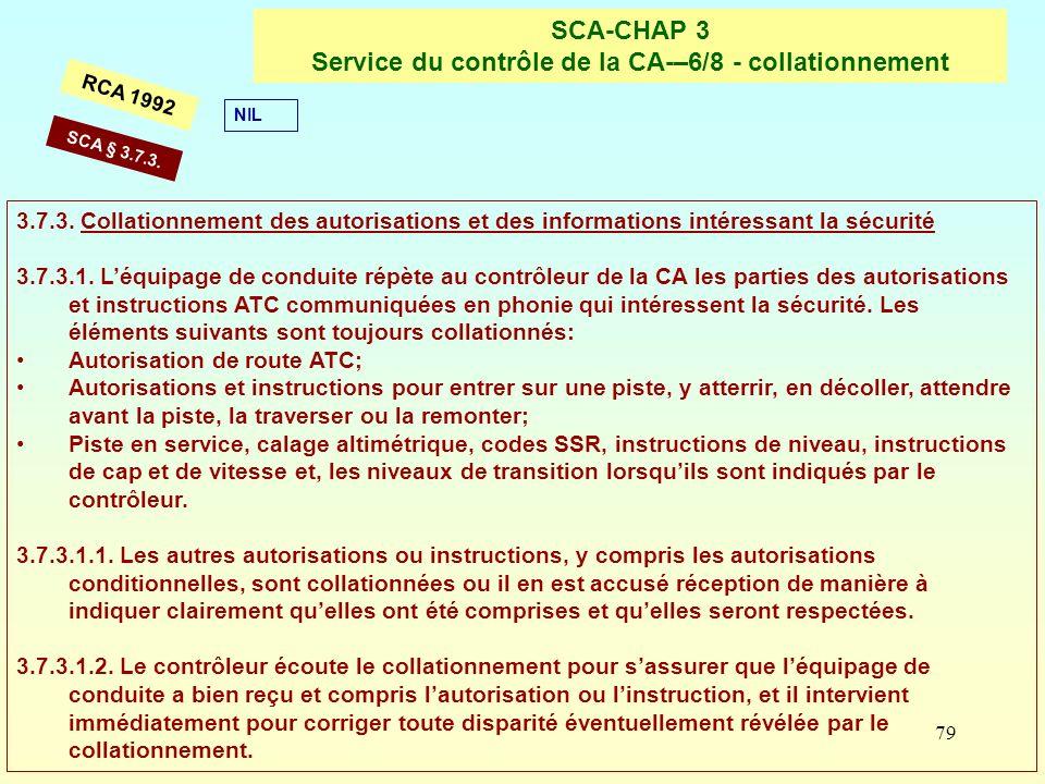 79 SCA-CHAP 3 Service du contrôle de la CA-–6/8 - collationnement RCA 1992 3.7.3. Collationnement des autorisations et des informations intéressant la