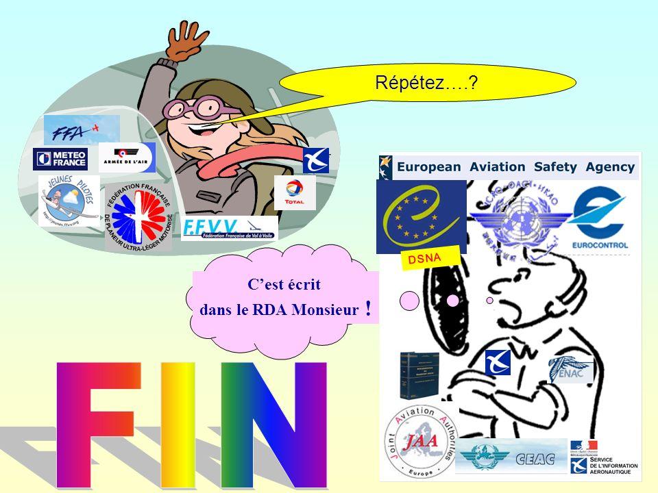88 Répétez….? DSNA Cest écrit dans le RDA Monsieur !