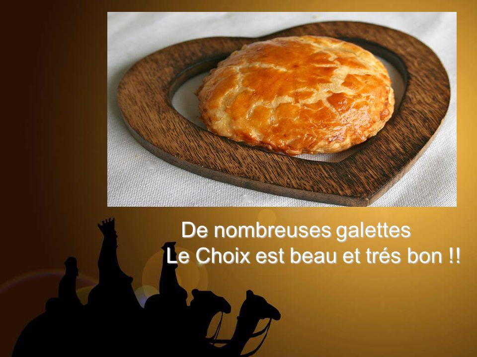 De nombreuses galettes Le Choix est beau et trés bon !!