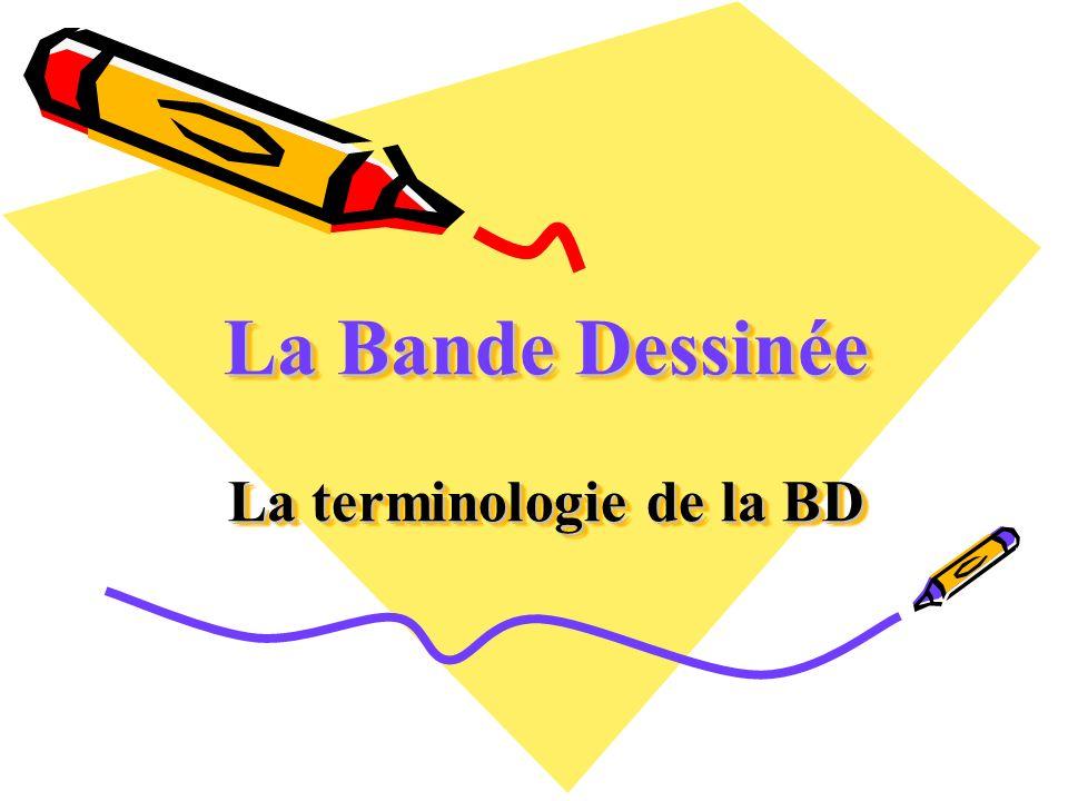 La Bande Dessinée La terminologie de la BD