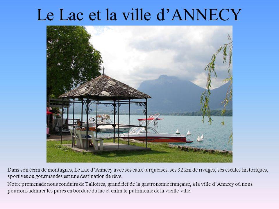 Le Lac et la ville dANNECY Dans son écrin de montagnes, Le Lac dAnnecy avec ses eaux turquoises, ses 32 km de rivages, ses escales historiques, sportives ou gourmandes est une destination de rêve.