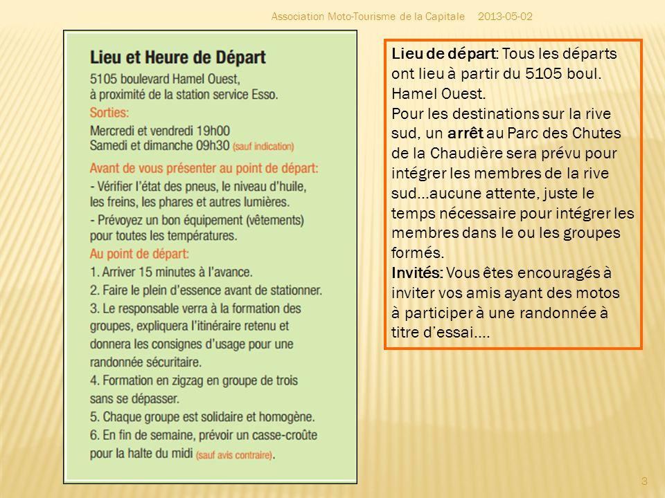 Arrêt au Parc des Chutes de la Chaudière 5 mai 19 mai 25 mai 26 mai – Départ modifié pour 9h30, il faut être à Saint-Apollinaire pour 11h00 4 2013-05-02Association Moto-Tourisme de la Capitale
