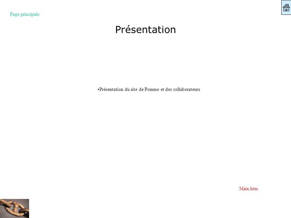 Présentation du site de Pomme et des collaborateurs Présentation Main.htm Page principale