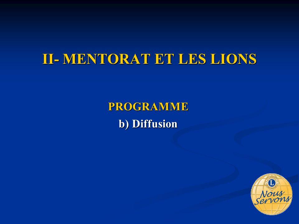 II- MENTORAT ET LES LIONS PROGRAMME b) Diffusion