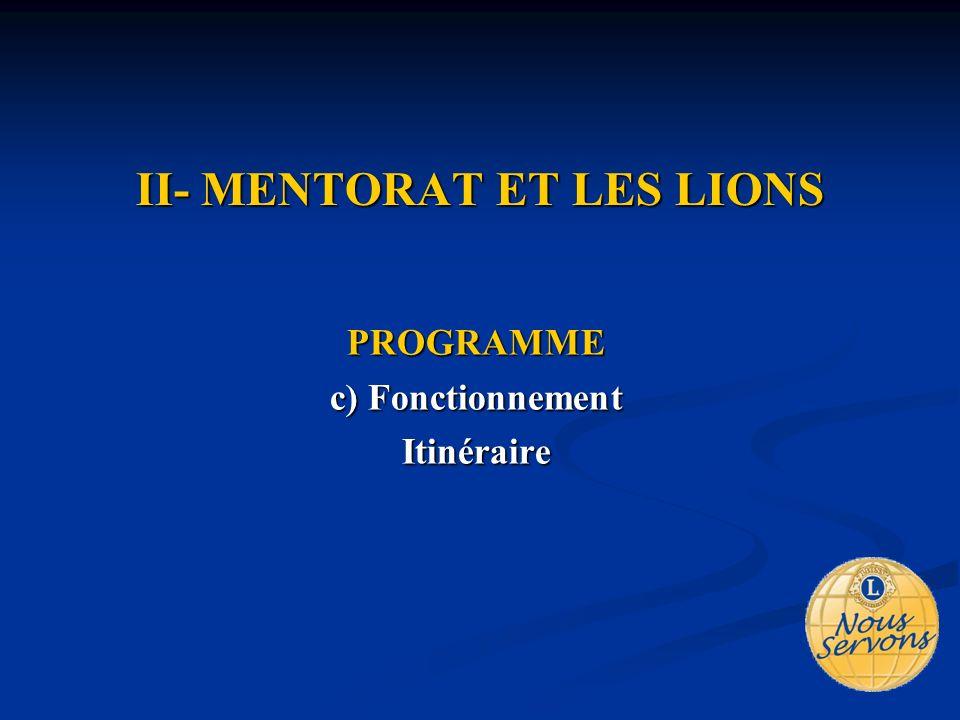 II- MENTORAT ET LES LIONS PROGRAMME c) Fonctionnement Itinéraire