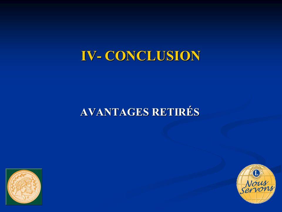 IV- CONCLUSION AVANTAGES RETIRÉS