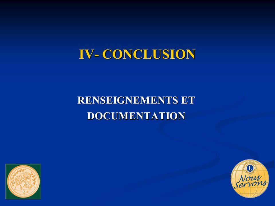 IV- CONCLUSION RENSEIGNEMENTS ET DOCUMENTATION