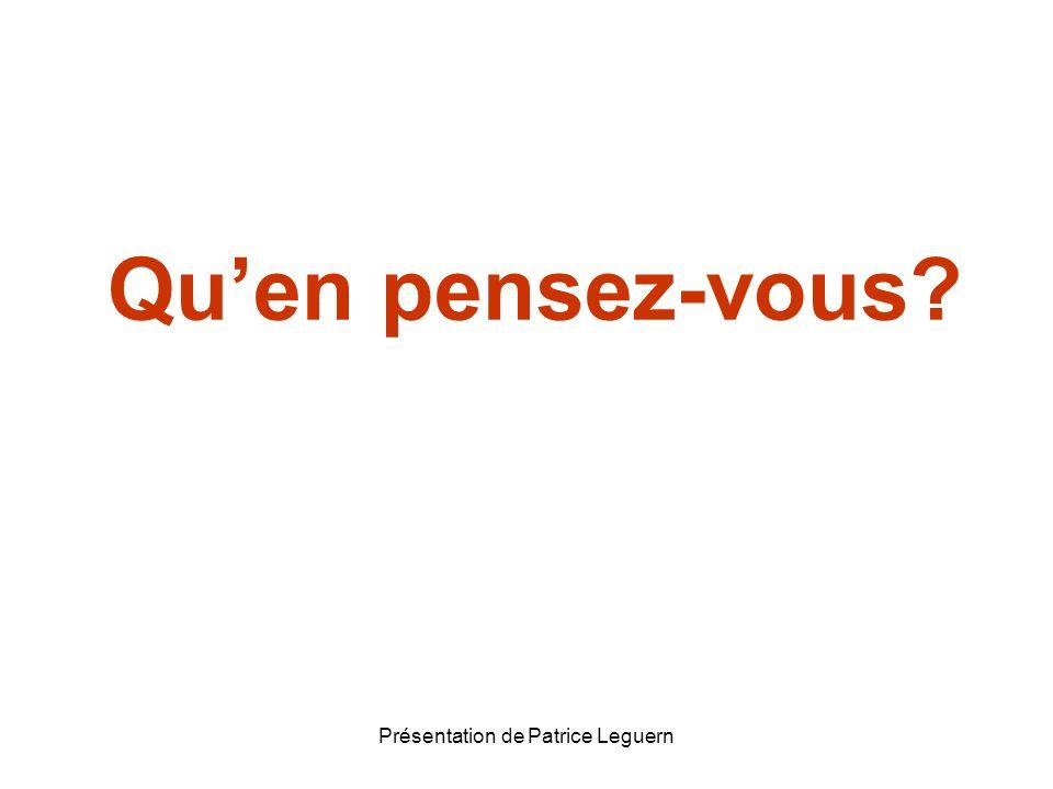 Présentation de Patrice Leguern Quen pensez-vous?