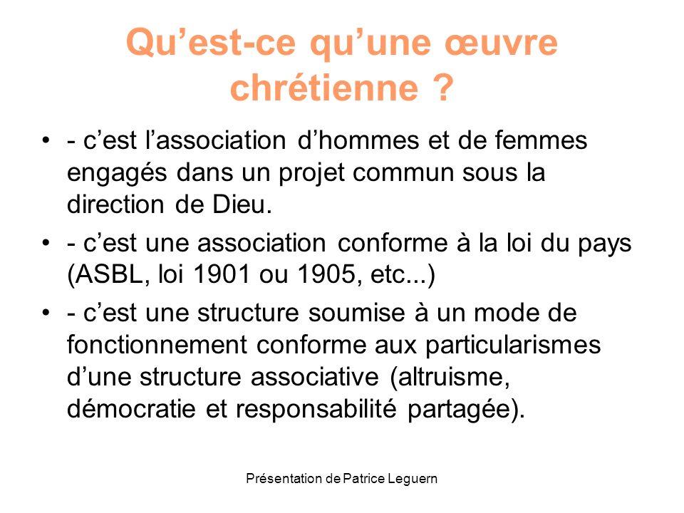 Présentation de Patrice Leguern Quest-ce quune œuvre chrétienne ? - cest lassociation dhommes et de femmes engagés dans un projet commun sous la direc