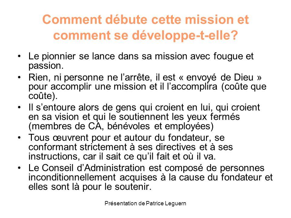 Présentation de Patrice Leguern Comment débute cette mission et comment se développe-t-elle? Le pionnier se lance dans sa mission avec fougue et passi