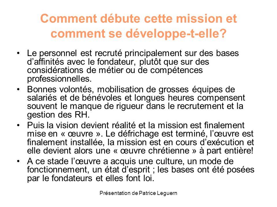 Présentation de Patrice Leguern Comment débute cette mission et comment se développe-t-elle? Le personnel est recruté principalement sur des bases daf