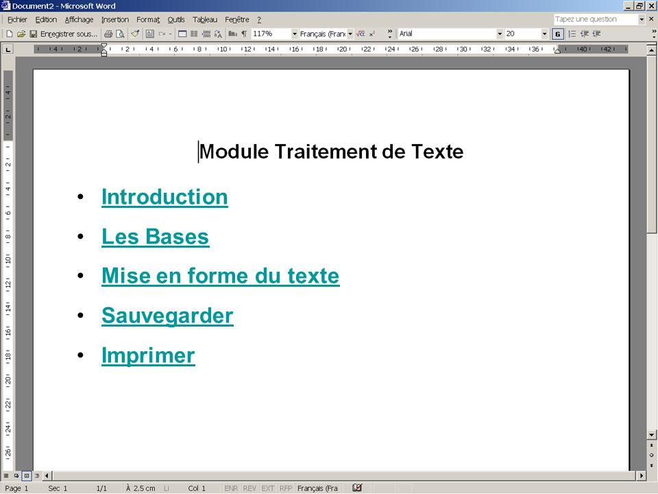 Introduction Les Bases Mise en forme du texte Sauvegarder Imprimer