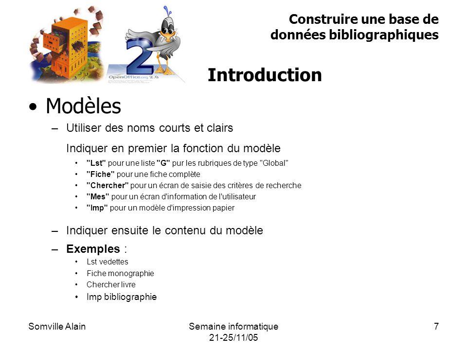 Somville AlainSemaine informatique 21-25/11/05 18 Dictionnaire des données .