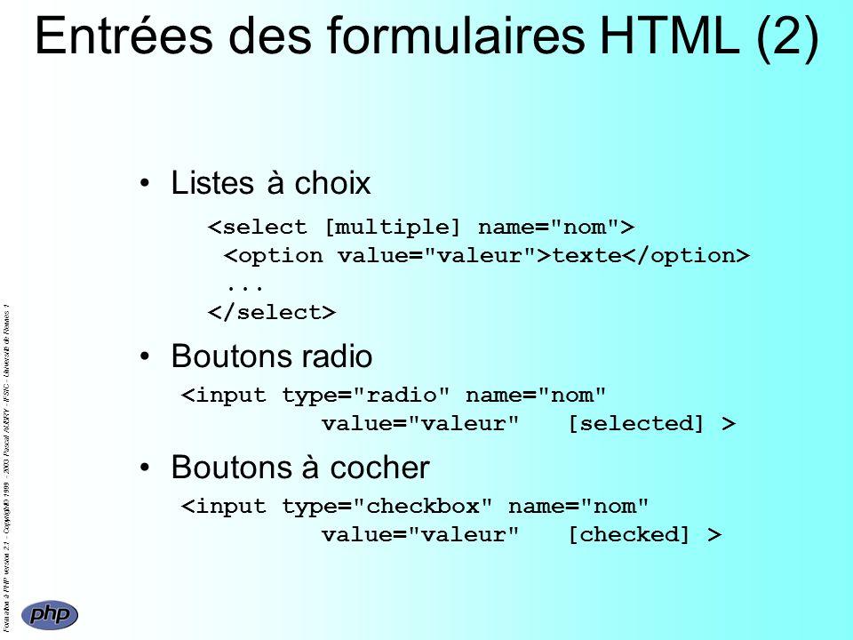 Formation à PHP version 2.1 - Copyright© 1999 - 2003 Pascal AUBRY - IFSIC - Université de Rennes 1 Entrées des formulaires HTML (2) Listes à choix tex