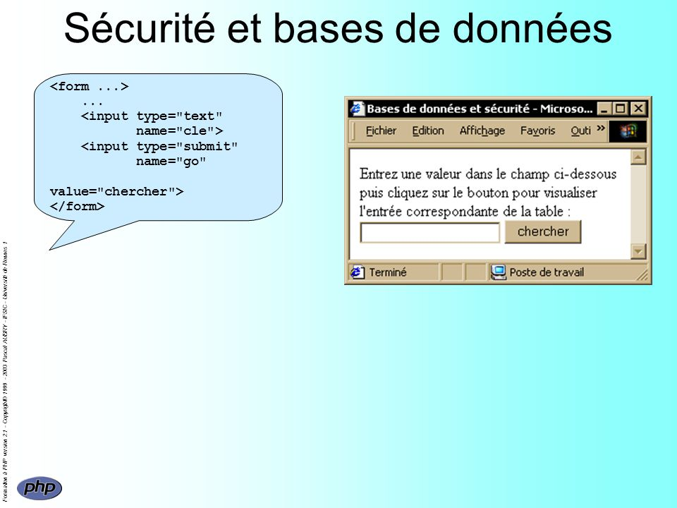 Formation à PHP version 2.1 - Copyright© 1999 - 2003 Pascal AUBRY - IFSIC - Université de Rennes 1 Sécurité et bases de données...