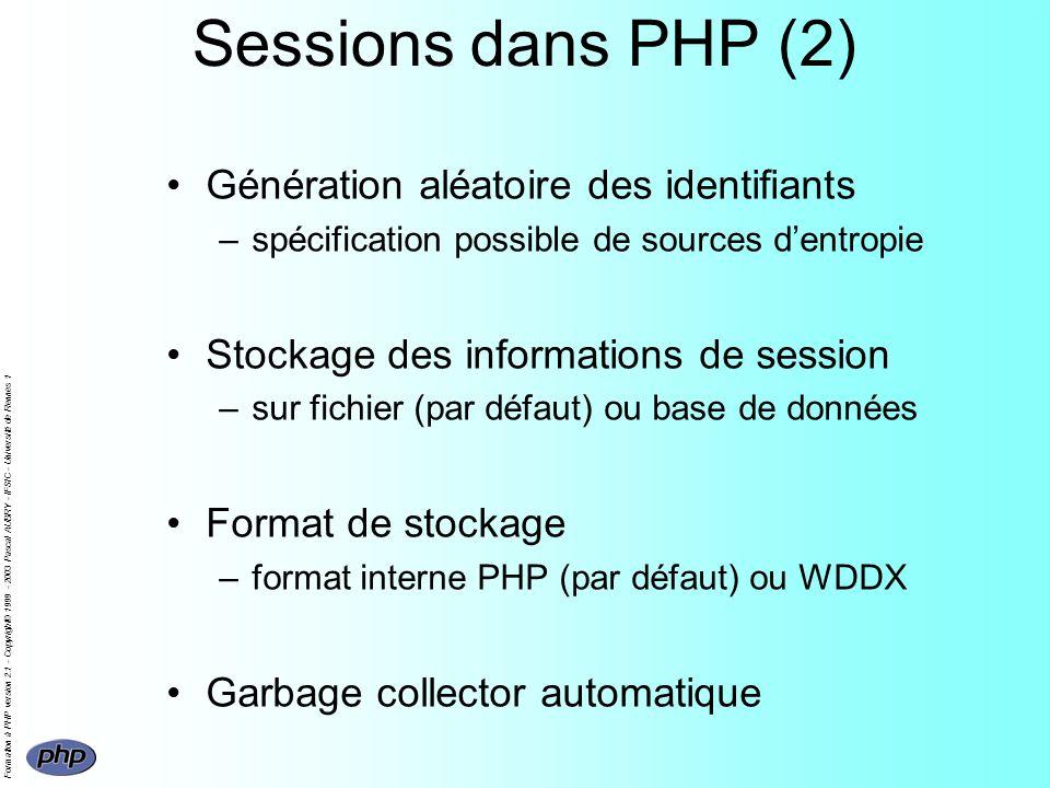 Formation à PHP version 2.1 - Copyright© 1999 - 2003 Pascal AUBRY - IFSIC - Université de Rennes 1 Sessions dans PHP (2) Génération aléatoire des iden