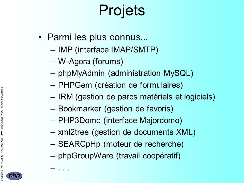 Formation à PHP version 2.1 - Copyright© 1999 - 2003 Pascal AUBRY - IFSIC - Université de Rennes 1 Projets Parmi les plus connus...