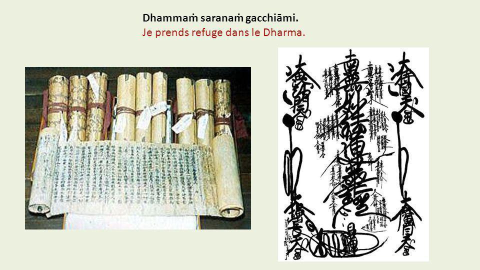 Dhamma sarana gacchiāmi. Je prends refuge dans le Dharma.