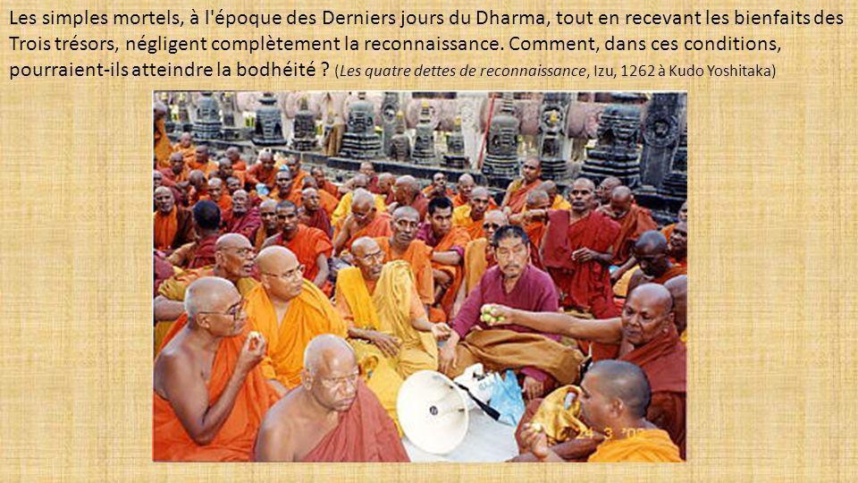 Les simples mortels, à l'époque des Derniers jours du Dharma, tout en recevant les bienfaits des Trois trésors, négligent complètement la reconnaissan