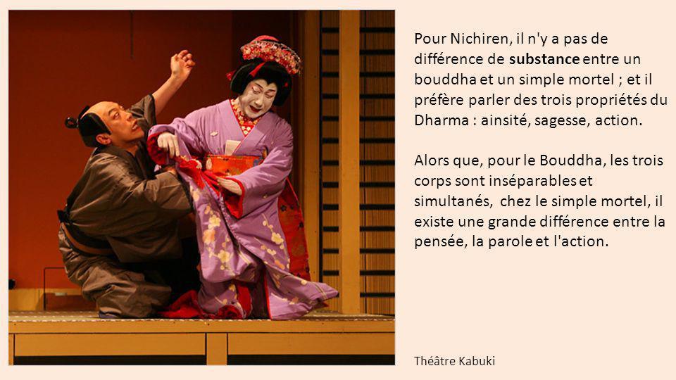 Pour Nichiren, il n'y a pas de différence de substance entre un bouddha et un simple mortel ; et il préfère parler des trois propriétés du Dharma : ai