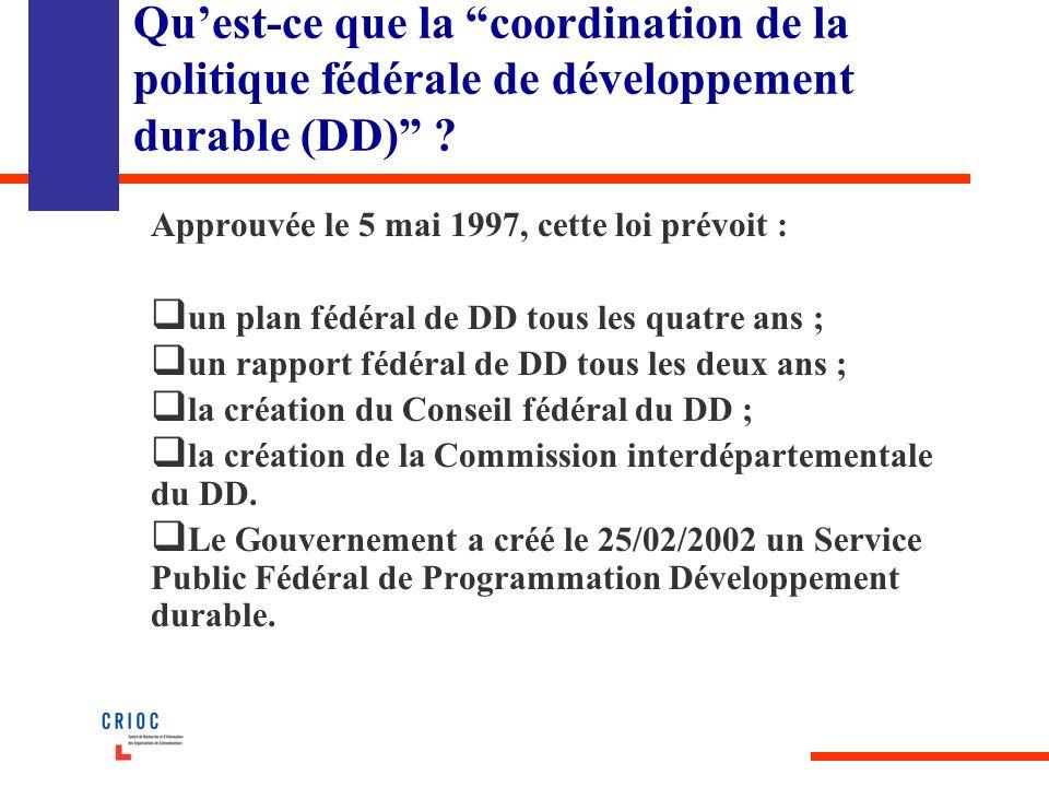 Quest-ce que la coordination de la politique fédérale de développement durable (DD) .