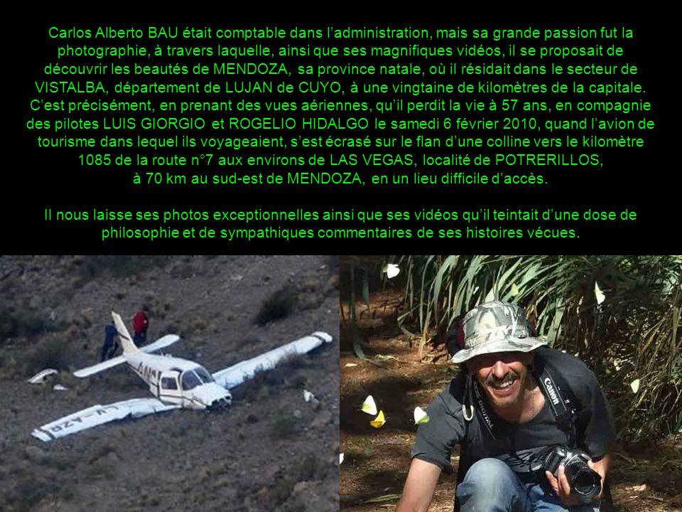 Carlos Alberto BAU 6/2/2010 En sa mémoire Texte : Luis Castro Photos : Carlos BAU Mendoza para tus ojos