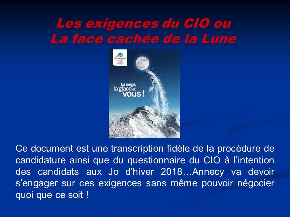 Les exigences du CIO ou La face cachée de la Lune Ce document est une transcription fidèle de la procédure de candidature ainsi que du questionnaire d