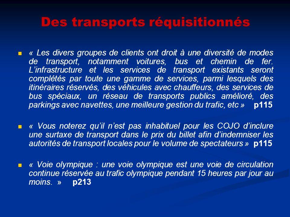 Des transports réquisitionnés « Les divers groupes de clients ont droit à une diversité de modes de transport, notamment voitures, bus et chemin de fer.