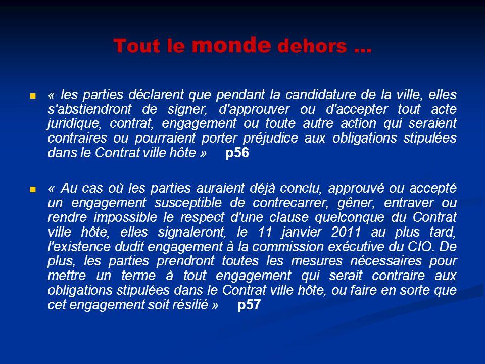 Tout le monde dehors … « les parties déclarent que pendant la candidature de la ville, elles s'abstiendront de signer, d'approuver ou d'accepter tout
