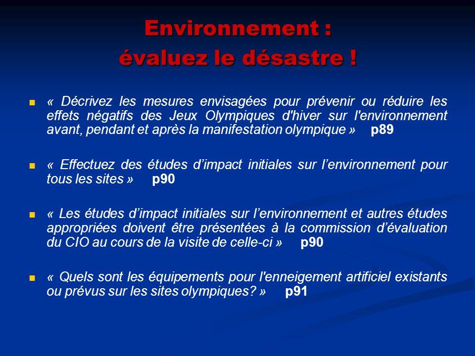 Environnement : évaluez le désastre ! « Décrivez les mesures envisagées pour prévenir ou réduire les effets négatifs des Jeux Olympiques d'hiver sur l
