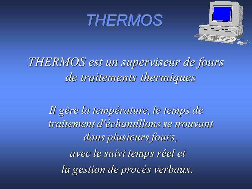 THERMOS permet de surveiller l évolution des températures programmées pour tous les fours, sans limitation du nombre de voies d acquisitions et d en obtenir les représentations graphiques.