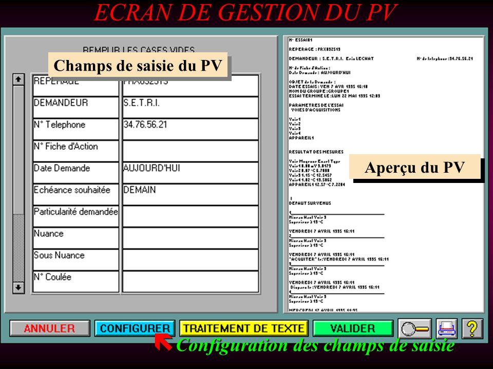ECRAN DE GESTION DU PV Configuration des champs de saisie Configuration des champs de saisie Champs de saisie du PV Aperçu du PV