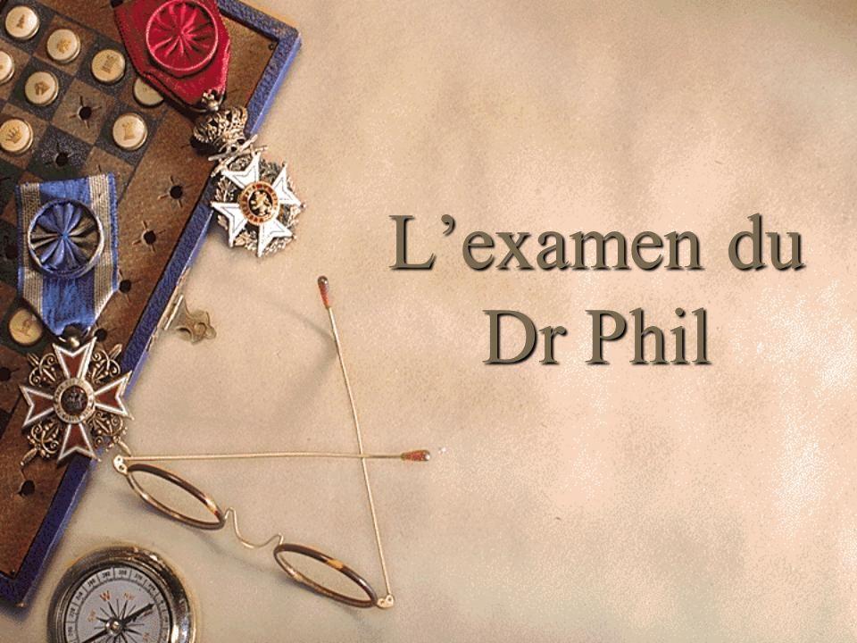 Lexamen du Dr Phil