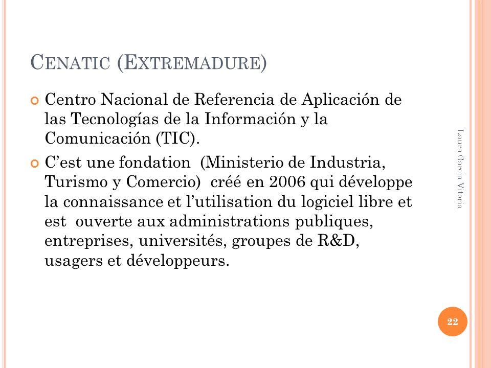 C ENATIC (E XTREMADURE ) Centro Nacional de Referencia de Aplicación de las Tecnologías de la Información y la Comunicación (TIC). Cest une fondation