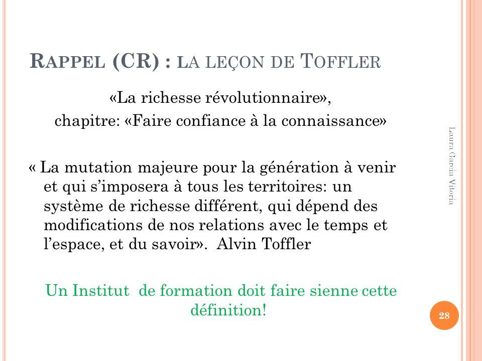 R APPEL (CR) : L A LEÇON DE T OFFLER «La richesse révolutionnaire», chapitre: «Faire confiance à la connaissance» « La mutation majeure pour la généra