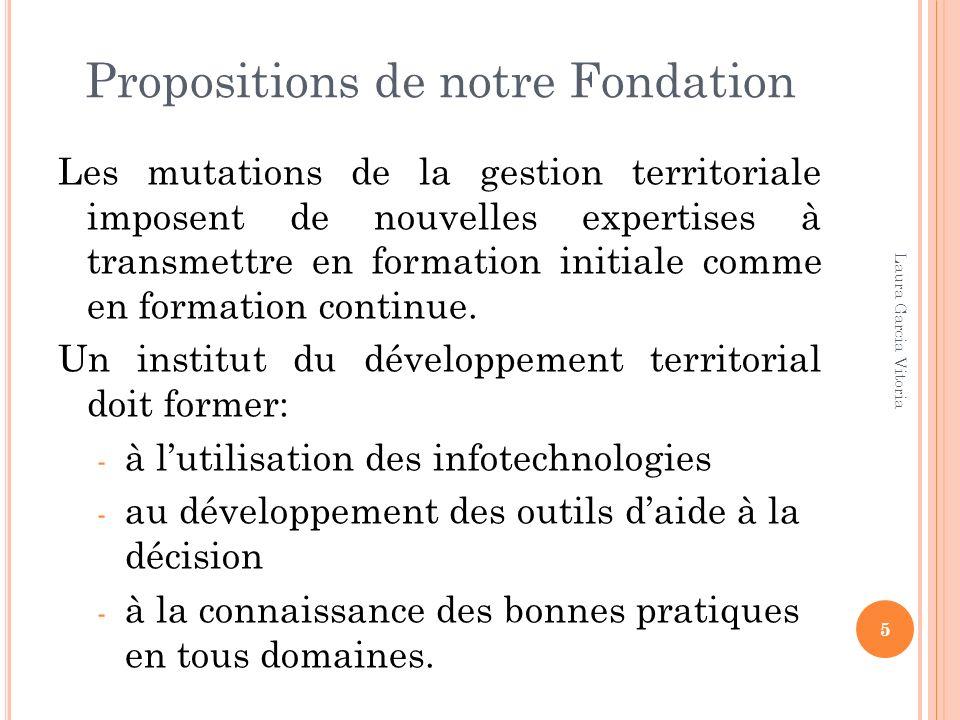 Propositions de notre Fondation Les mutations de la gestion territoriale imposent de nouvelles expertises à transmettre en formation initiale comme en formation continue.