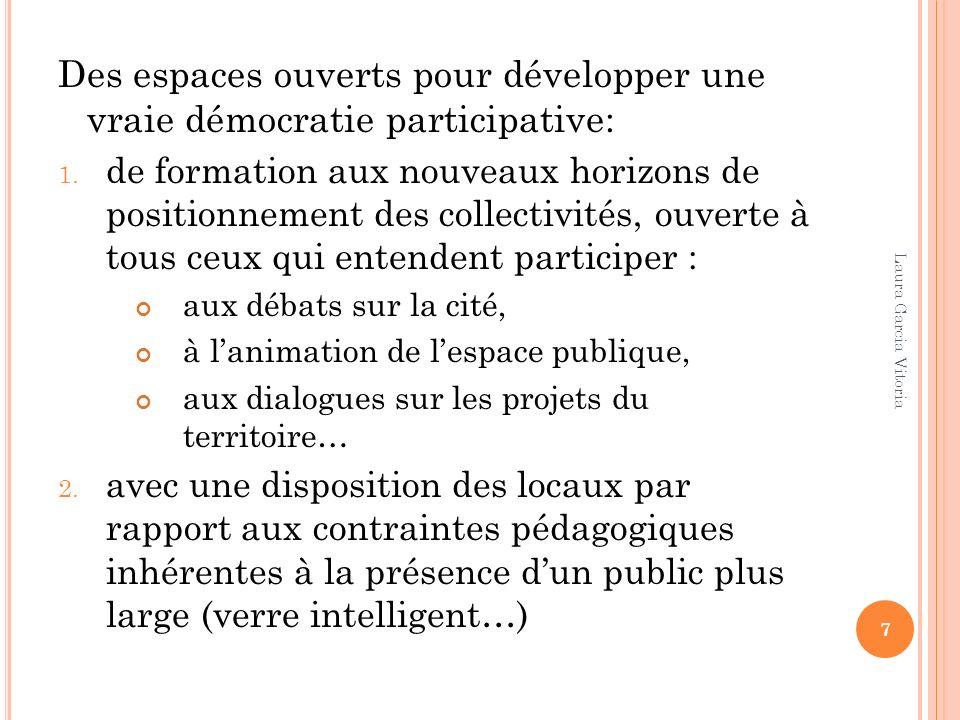 Des espaces ouverts pour développer une vraie démocratie participative: 1. de formation aux nouveaux horizons de positionnement des collectivités, ouv
